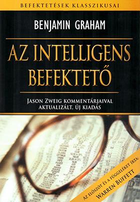 Benjamin Graham: Az intelligens befektető